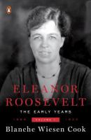 Eleanor Roosevelt : Volume One, The Early Years ; 1884-1933 by Cook, Blanche Wiesen © 1993 (Added: 11/28/16)