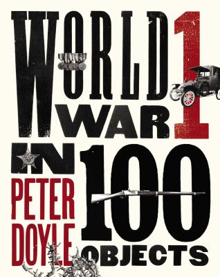 cover of World War I in 100 Objects