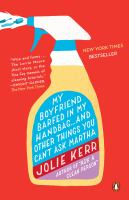 My Boyfriend Barfed In My Handbag...and Other Things You Can't Ask Martha by Kerr, Jolie © 2014 (Added: 1/9/15)
