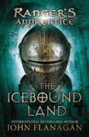 The+icebound+land by Flanagan, John (John Anthony) © 2008 (Added: 3/1/18)