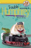 Trouble+according+to+humphrey by Birney, Betty G. © 2008 (Added: 6/16/16)
