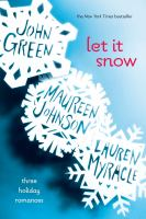 Cover of Let It Snow: Three Holiday Romances