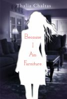 Because I am furniture / by Thalia Chaltas.