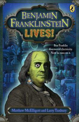 Cover image for Benjamin Franklinstein lives!