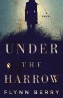 Under The Harrow by Berry, Flynn © 2016 (Added: 6/14/16)