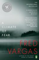 A Climate Of Fear : A Commissaire Adamsberg Mystery by Vargas, Fred © 2017 (Added: 3/9/17)