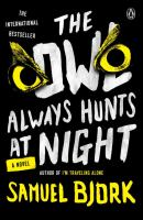 The Owl Always Hunts At Night : A Novel by Bj²rk, Samuel © 2017 (Added: 6/16/17)