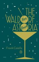 The Waldorf Astoria Bar Book by Caiafa, Frank © 2016 (Added: 8/23/16)
