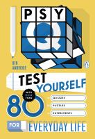 Psy-q : Test Yourself With More Than 80 Quizzes, Puzzles And Experiments For Everyday Life by Ambridge, Ben © 2014 (Added: 3/25/15)