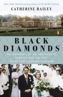Black Diamonds : The Rise And Fall Of An English Dynasty by Bailey, Catherine © 2014 (Added: 3/18/15)