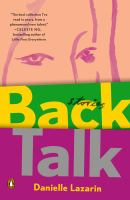 Back Talk : Stories by Lazarin, Danielle © 2018 (Added: 4/18/18)