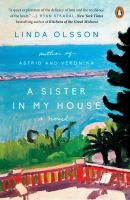 A Sister In My House : A Novel by Olsson, Linda © 2018 (Added: 6/7/18)