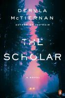 The Scholar by McTiernan, Dervla © 2019 (Added: 5/14/19)