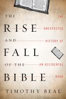 The Rise and Fall of the Bible, by Timothy Beal