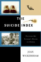 cover of The Suicide Index: Putting My Father's Death in Order