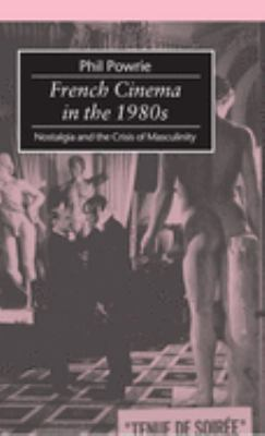 French Cinema in the 1980s by Phil Powrie