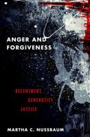 Anger And Forgiveness : Resentment, Generosity, Justice by Nussbaum, Martha Craven © 2016 (Added: 8/10/16)
