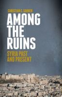 Among The Ruins : Syria Past And Present by Sahner, Christian C. © 2014 (Added: 2/25/15)
