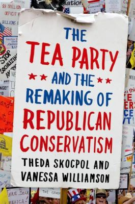 Remaking of Republican Conservatism; author, Theda Skocpol