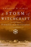 A Storm Of Witchcraft : The Salem Trials And The American Experience by Baker, Emerson W. © 2015 (Added: 2/19/15)