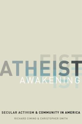 cover of Atheist Awakening: Secular Activism and Community in America