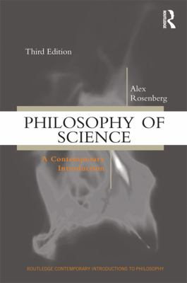 Philosophy of science : a contemporary introduction / Alex Rosenberg.