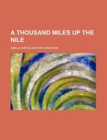 A Thousand Miles Up The Nile by Edwards, Amelia B. © 2012 (Added: 6/28/16)