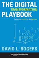 The Digital Transformation Playbook : Rethink Your Business For The Digital Age by Rogers, David L. © 2016 (Added: 8/22/16)