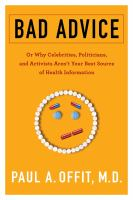 Bad Advice : Or Why Celebrities, Politicians, And Activists Aren't Your Best Source Of Health Information by Offit, Paul A. © 2018 (Added: 10/10/18)