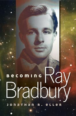 Book cover for Becoming Ray Bradbury.