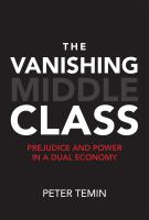 The Vanishing Middle Class : Prejudice And Power In A Dual Economy by Temin, Peter © 2017 (Added: 9/11/17)