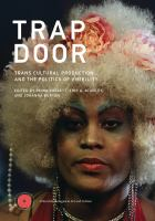 Trap Door : Trans Cultural Production And The Politics Of Visibility by Gossett, Reina , editor © 2017 (Added: 8/30/19)
