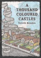 A Thousand Coloured Castles