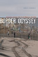 Border Odyssey : Travels Along The U.s. by Thompson, Charles D., Jr. (Charles Dillard) © 2015 (Added: 7/26/16)