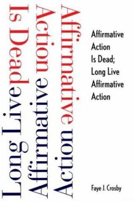 Affirmative Action Is Dead: long live affirmative action