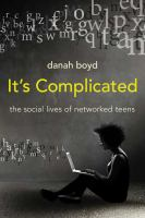 It's Complicated : The Social Lives Of Networked Teens by Boyd, Danah © 2014 (Added: 1/8/15)