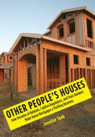 Other People's Houses : How Decades Of Bailouts, Captive Regulators, And Toxic Bankers Made Home Mortgages A Thrilling Business by Taub, Jennifer © 2014 (Added: 2/18/15)