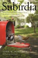 Welcome To Subirdia : Sharing Our Neighborhoods With Wrens, Robins, Woodpeckers, And Other Wildlife by Marzluff, John M. © 2014 (Added: 2/19/15)