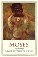 Moses : A Human Life by Zornberg, Avivah Gottlieb © 2016 (Added: 9/11/17)