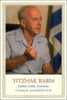 Yitzhak Rabin : Soldier, Leader, Statesman by Rabinovich, Itamar © 2017 (Added: 9/11/17)
