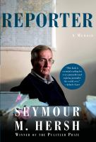 Reporter : A Memoir by Hersh, Seymour M. © 2018 (Added: 6/11/18)