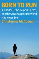 cover of Born to Run: A Hidden Tribe, Superathletes, and the Greatest Race the World Has Never Seen