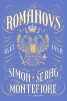 The Romanovs : 1613-1918 by Sebag Montefiore, Simon © 2016 (Added: 5/18/16)