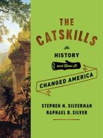 The Catskills : Its History And How It Changed America by Silverman, Stephen M. © 2015 (Added: 8/23/16)