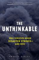 cover of The Unthinkable:  Who Survives When Disaster Strikes-And Why