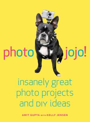cover photo: Photojojo! Insanely Great Photo Projects and DIY Ideas