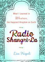 Radio Shangri-La: What I Learned in the Happiest Kingdom on Earth