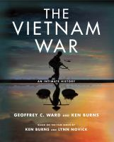 The Vietnam War : An Intimate History by Ward, Geoffrey C. © 2017 (Added: 9/6/17)