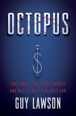 Cover image for Octopus : Sam Israel, the secret market, and Wall Street's wildest con