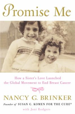 Details about Promise me : how a sister's love launched the global movement to end breast cancer